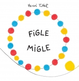 FIGLE MIGLE - BABARYBA Herve Tullet